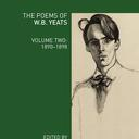 The Poems of WB Yeats Volume Two 1890 1898