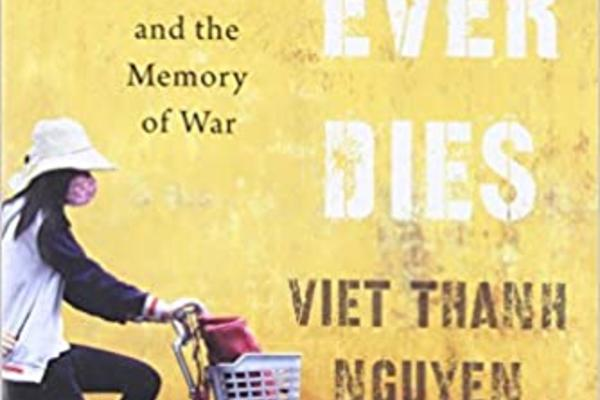 Nothing Ever Dies: Vietnam and the Memory of War book cover